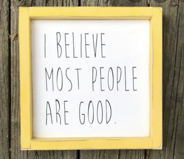Most people are good.